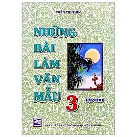 Những Bài Làm Văn Mẫu 3 - Tập 2 (Tái Bản)