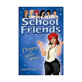 Dreams At Silver Spires: School Friends