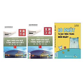 combo 2 cuốn: Giáo trình Phát triển Hán ngữ Tổng hợp Sơ cấp 1 – Tập 1, tập 2  + 10 phút học tiếng trung mỗi ngày  (tặng kèm bookmark)