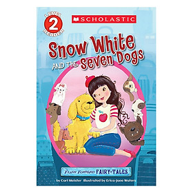 Scholastic Reader Level 2: Flash Forward Fairy Tales: Snow White And The Seven Dogs (Christmas books)