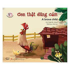 Truyện Tranh Đồng Thoại - Con Thật Dũng Cảm - A Bravo Child (Song Ngữ Việt - Anh)