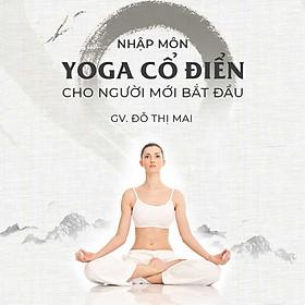 Yoga cổ điển cho người mới bắt đầu