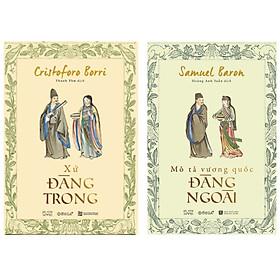 Combo Sách Tìm Hiểu Về Hai Đàng : Xứ Đàng Trong + Mô Tả Vương Quốc Đàng Ngoài
