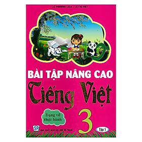 Bài Tập Nâng Cao Tiếng Việt 3 - Tập 1 - Dạng Vở Thực Hành