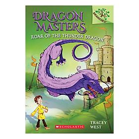 Dragon Masters Book 08: Roar Of The Thunder Dragon