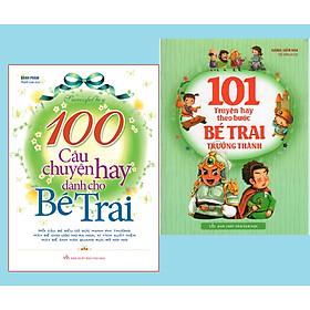 Combo 2 cuốn Sách: 100 Câu Chuyện Hay Dành Cho Bé Trai+101 Truyện Kể Theo Bước Bé Trai Trưởng Thành ( Tái Bản)