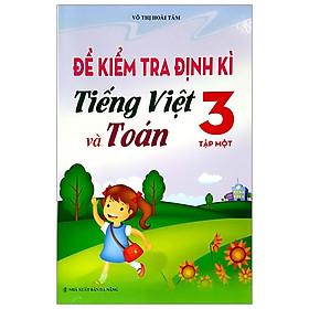 Đề Kiểm Tra Định Kì Tiếng Việt Và Toán - Lớp 3 (Tập 1)