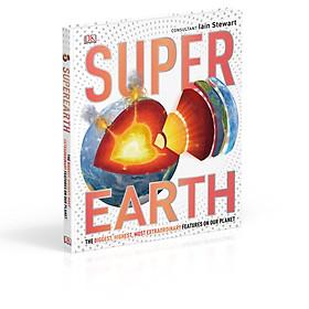 Sách : Super Earth - Khám Phá Sức Mạnh Của Trái Đất