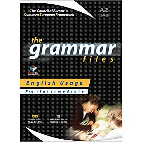 The Grammar Files A2 - Pre-Intermediate (Tái Bản)