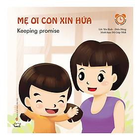 Hình đại diện sản phẩm Kĩ Năng Cho Bé Trong Giao Tiếp Hàng Ngày: Mẹ Ơi Con Xin Hứa (Tái Bản)
