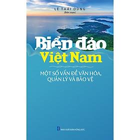 Biển Đảo Việt Nam - Một Số Vấn Đề Văn Hóa, Quản Lý Và Bảo Vệ