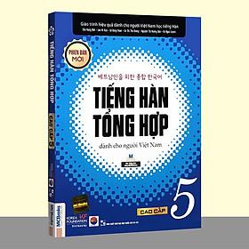 Sách - Tiếng Hàn Tổng Hợp Dành Cho Người Việt Nam - Cao Cấp 5 Phiên Bản Mới (2 màu)