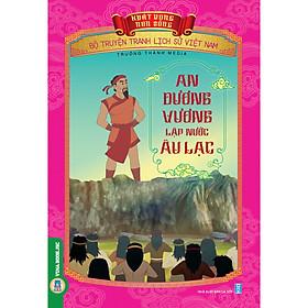 Bộ Truyện Tranh Lịch Sử Việt Nam - Khát Vọng Non Sông : An Dương Vương Lập Nước Âu Lạc