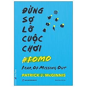 Đừng Sợ Lỡ Cuộc Chơi - Fear Of Missing Out