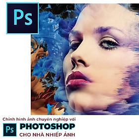 Tick Edu - Photoshop Chỉnh Hình Ảnh Chuyên Nghiệp Cho Nhà Nhiếp Ảnh
