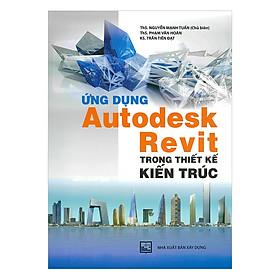 Ứng Dụng Autodesk Revit Trong Thiết Kế Kiến Trúc