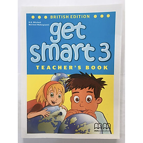 MM Publications: Sách học tiếng Anh - Get Smart 3 (Brit.) (Teacher's Book)
