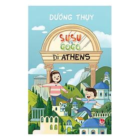 [Download Sách] SuSu Và GoGo Đi Athens