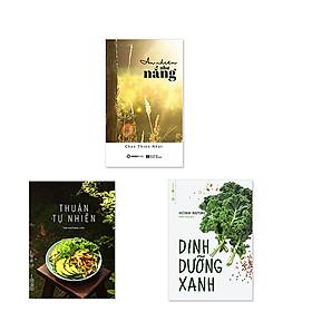 Combo: Thuận Tự Nhiên + An nhiên như nắng + Dinh dưỡng xanh