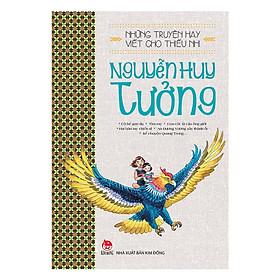 Những Truyện Hay Viết Cho Thiếu Nhi - Nguyễn Huy Tưởng ( Tái Bản 2019 ) - Tặng Kèm Sổ Tay