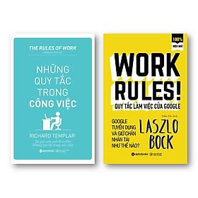 Combo Sách Về Quy Tắc Làm Việc: Quy Tắc Làm Việc Của Google + Những Quy Tắc Trong Công Việc