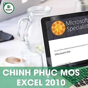 Khóa học online Chinh phục chứng chỉ MOS EXCEL 2010 Tin học Cộng