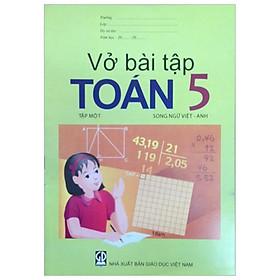 Vở Bài Tập Toán 5/1 (Song Ngữ Việt - Anh)