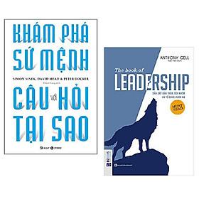Combo 2 cuốn: Khám Phá Sứ Mệnh Với Câu Hỏi Tại Sao + The Book Of Leadership - Dẫn Dắt Bản Thân, Đội Nhóm Và Tổ Chức Vươn Xa