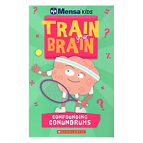 Mensa Train Your Brain Confounding Conundrums