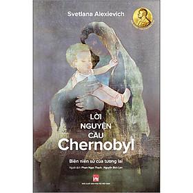 Lời Nguyện Cầu Chernobyl (Biên Niên Sử Của Tương Lai)