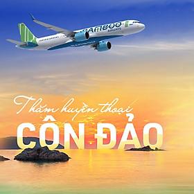 [HN] Combo 3N2Đ Côn Đảo + Vé Máy Bay Bamboo Airways, Bay Thẳng Từ Hà Nội, Khách Sạn 3 - 4 Sao, Khởi Hành Hàng Tuần