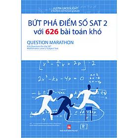 Bứt Phá Điểm Số Sat 2 Với 626 Bài Toán Khó – Questions For The Sat Mathematics Level 2 Subject Test