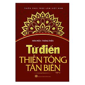 Từ Điển Thiền Tông Tân Biên - Tập 2