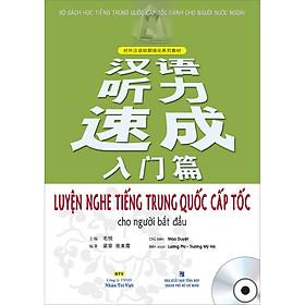 Luyện Nghe Tiếng Trung Quốc Cấp Tốc Cho Người Bắt Đầu (Quét Mã QR Để Nghe File Mp3) (Tái Bản 2020)