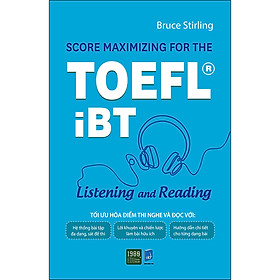 Score Maximizing For The Toefl iBT – Listening And Reading