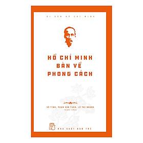 Di Sản Hồ Chí Minh - Hồ Chí Minh Bàn Về Phong Cách