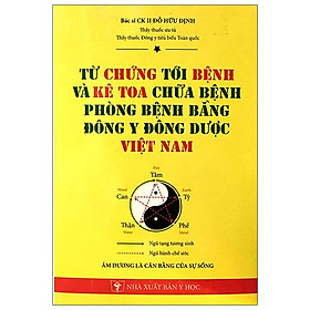 Từ Chứng Tới Bệnh Và Kê Toa Chữa Bệnh Phòng Bệnh Bằng Đông Y Đông Dược Việt Nam