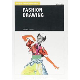 Basics Fashion Design : Fashion Drawing (Second Edition)