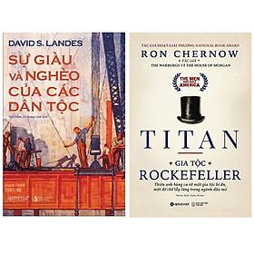 Combo Tác Phẩm Kinh Điển : Sự Giàu Và Nghèo Của Các Dân Tộc + Titan – Gia Tộc Rockefeller
