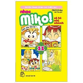 Nhóc Miko! Cô Bé Nhí Nhảnh - Tập 11 (Tái Bản 2020)