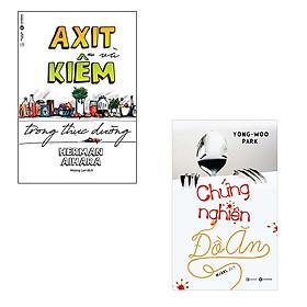 [Download Sách] Bộ 2 cuốn về bệnh béo phì và hướng dẫn ăn uống lành mạnh: Chứng Nghiện Đồ Ăn - Axit Và Kiềm Trong Thực Dưỡng