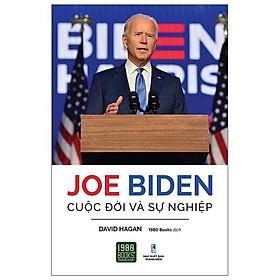 Sách - Joe Biden - Cuộc Đời Và Sự Nghiệp