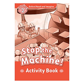 Oxford Read And Imagine Level 2: Stop the Machine Activity Book