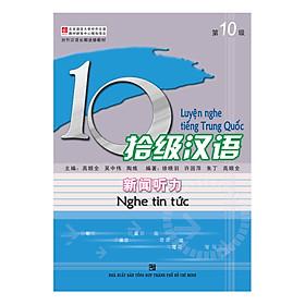Luyện Nghe Tiếng Trung Quốc - Nghe Tin Tức 10 (Kèm 2 Audio CDS)