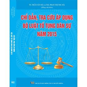 Chỉ Dẫn Tra Cứu Áp Dụng Bộ Luật Tố Tụng Dâ Sự Năm 2015