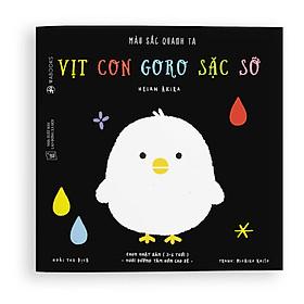 Sách Ehon - Vịt con Goro sặc sỡ - Dành cho trẻ từ 3-6 tuổi - Bộ Màu Sắc Quanh Ta