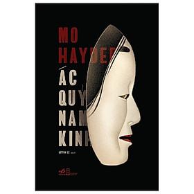 Ác Quỷ Nam Kinh-Truyện Kinh Dị (Bản Đặc Biệt Tặng Kèm bookmarkbook)