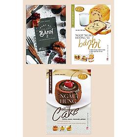 Combo Cẩm Nang Làm Bánh: Ngọt Ngào Hương Vị Bánh Mì + Nhật Ký Học Làm Bánh 2 + Ngẫu Hứng Cùng Cake (Sách nấu ăn đơn giản tại nhà / Tuyệt chiêu nữ công gia chánh)