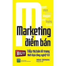 Marketing Điểm Bán: Tiếp Thị Bán Lẻ Trong Thời Đại Công Nghệ 4.0
