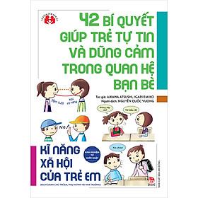 Sách – Kinh nghiệm từ nước Nhật – 42 bí quyết giúp trẻ tự tin và dũng cảm trong quan hệ bạn bè